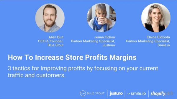 Increase Your Profits by 30-50% with Existing Traffic Webinar with Blue Stout and Smile.io