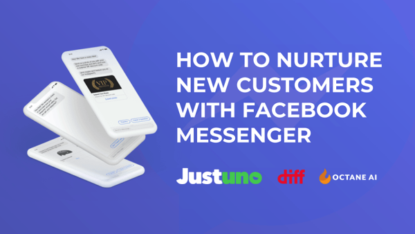 how to nurture new customers with Facebook Messenger Octane AI Shopify Plus